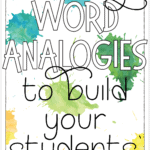 Use word analogies to build vocabulary while engaging critical thinking skills. Free resources included to get you on your way!