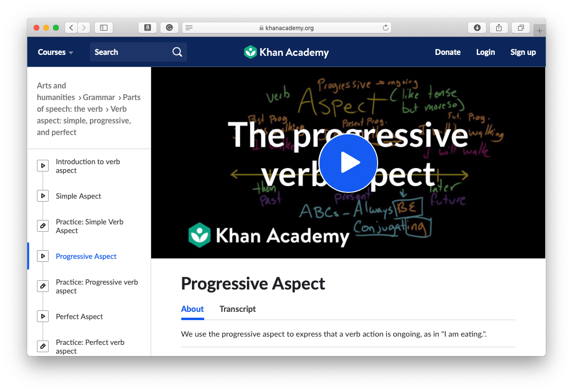 https://www.khanacademy.org/humanities/grammar/parts-of-speech-the-verb/verb-aspect-simple-progressive-and-perfect/v/progressive-aspect